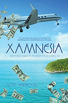 Xamnesia: Everything I Forgot in my Search for an Unreal Life by [Harwood, Lizzie]