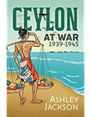 Ceylon at War, 1939-1945