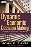 img - for Dynamic Economic Decision Making: Strategies for Financial Risk, Capital Markets, and Monetary Policy book / textbook / text book