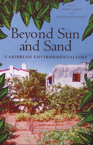 Read Online Beyond Sun and Sand: Caribbean Environmentalisms pdf
