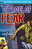 Citadel of Fear, Special Armchair Fiction Illustrated Edition with Cover Gallery (Lost World-Lost Race Classics)