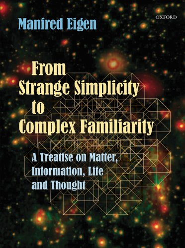 From Strange Simplicity to Complex Familiarity: A Treatise on Matter, Information, Life and Thought Pdf