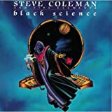 Black Science by Steve Coleman (1991-05-14)