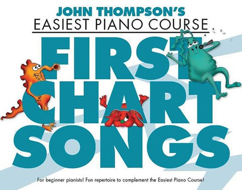 FIRST CHART SONGS - JOHN THOMPSON'S EASIEST PIANO ()