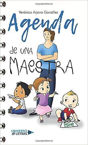 Agenda de una maestra: Amazon.es: Verónica Arjona, Claudia ...