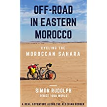 Off-road in Eastern Morocco - Cycling the Moroccan Sahara: A real adventure along the Algerian border