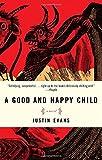 good and happy child - A Good and Happy Child: A Novel