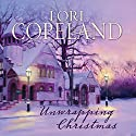 Unwrapping Christmas Audiobook by Lori Copeland Narrated by Emily Sophia Knapp