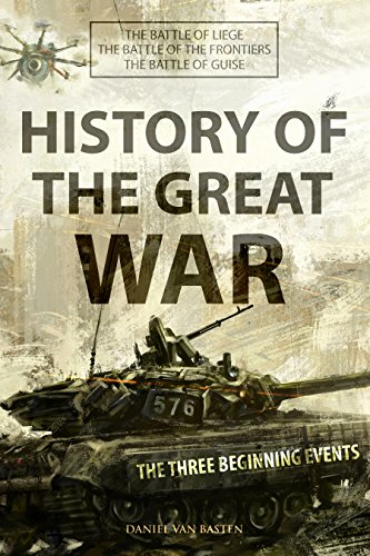 Battle Frontier Box (History of The Great War: The Three Beginning Events: The Battle of Liege, Frontiers and Guise (Box-Set))