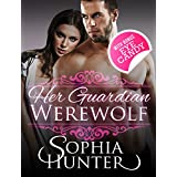 FANTASY ROMANCE: Her Guardian Werewolf (Fantasy Paranormal Contemporary Alpha Male Romance Book) (New Adult Billionaire Steamy Romance Short Stories)