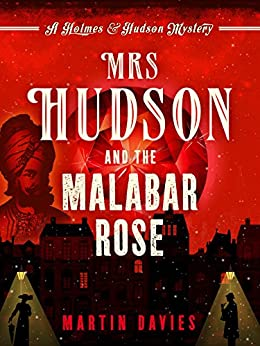 Mrs Hudson and the Malabar Rose (Holmes & Hudson Mystery Book 2) by [Davies, Martin]