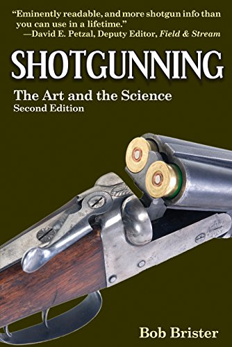 Shotgunning: The Art and the Science by [Brister, Bob]