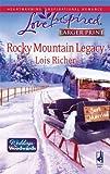 Rocky Mountain Legacy, Lois Richer, 0373813899