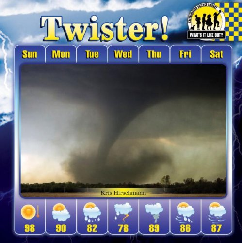 Read Online Twister! (Checkerboard Science Library: What's It Like Out?) pdf