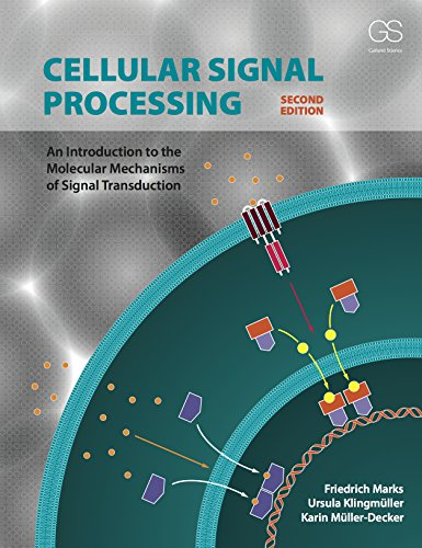 Cellular Signal Processing: An Introduction to the Molecular Mechanisms of Signal Transduction, Second Edition