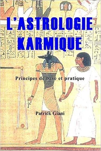 Téléchargements de livres électroniques L'astrologie karmique : Principes de base et pratique PDF B00DZFN5P4 by Patrick Giani