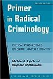 Primer in Radical Criminology 4th Edition