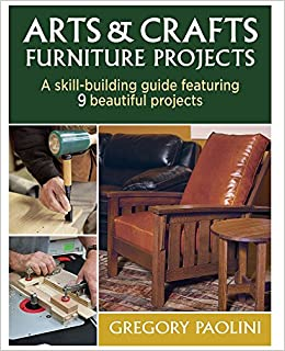 Arts Crafts Furniture Projects Gregory Paolini 9781600857812