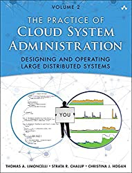 By Thomas A. Limoncelli The Practice of Cloud System Administration: Designing and Operating Large Distributed Systems, Volu (1st First Edition) [Paperback]