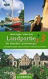 Landpartie 3. Im Norden unterwegs : Lauenburgische Seenplatte, Rügen und Hiddensee, Osnabrücker Land, Ostfriesland