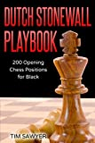 Dutch Stonewall Playbook: 200 Opening Chess Positions For Black (chess Opening Playbook)-Tim Sawyer