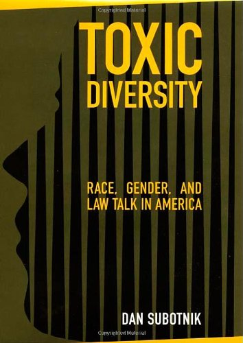 Toxic Diversity: Race, Gender, and Law Talk in America (Best Law Schools In The Country)
