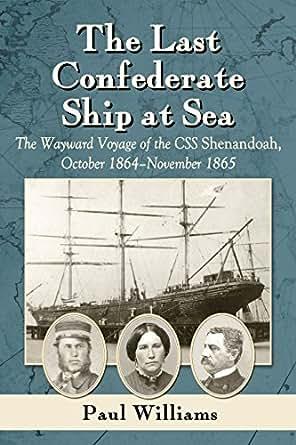 Warfare History Network » Swan Song for the CSS Shenandoah