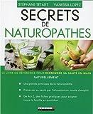 Secrets de naturopathes : le livre de référence pour reprendre sa santé en main naturellement