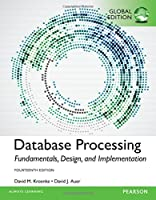 Database Processing: Fundamentals, Design, and Implementation, 14th Edition