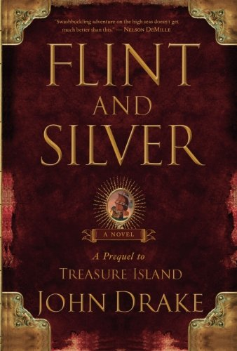 Flint and Silver: A Prequel to Treasure Island