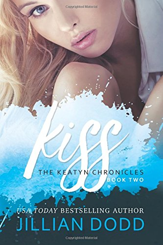 Download Kiss Me (The Keatyn Chronicles) (Volume 2) ebook