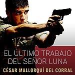 El último trabajo del señor Luna | César Mallorquí del Corral