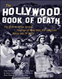 The Hollywood Book of Death: The Bizarre, Often