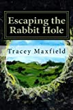 img - for Escaping the Rabbit Hole: My Journey Through Depression book / textbook / text book