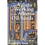 [ THE VALUES OF WORKING IN THE ALBERTA OIL SANDS: NEW LIFE BEGINS AT 65 Paperback ] McLaren, Matthew E ( AUTHOR ) Oct - 25 - 2014 [ Paperback ]
