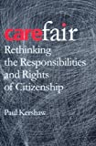 img - for Carefair: Rethinking the Responsibilities and Rights of Citizenship by Paul Kershaw (2006-01-15) book / textbook / text book