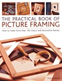 img - for Practical Book of Picture Framing: How To Make More Than 100 Classic And Decorative Frames book / textbook / text book