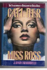 Call Her Miss Ross: The Unauthorized Biography of Diana Ross