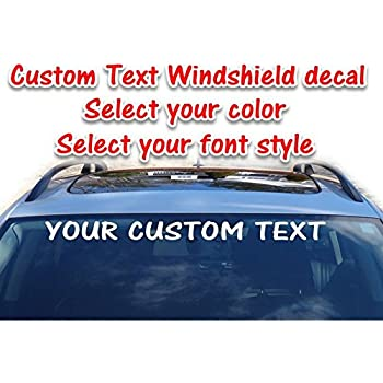 Amazoncom Custom Text Vinyl Windshield Decal Personalized Window - Custom made window decals for trucks