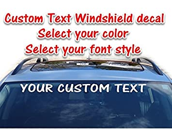 Amazoncom Custom Text Vinyl Windshield Decal Personalized Window - Custom window clings for cars