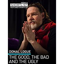 Donal Logue: The Good, The Bad and The Ugly