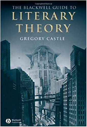 The Blackwell Guide to Literary Theory (Wiley Blackwell Literature Handbooks)