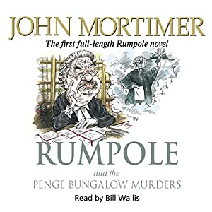 Rumpole and the Penge Bungalow Murders Audiobook