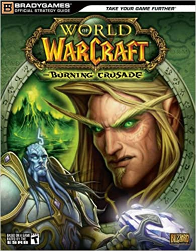 The Burning Crusade Official Strategy Guide World of Warcraft