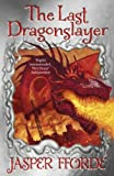 The Last Dragonslayer by Jasper Fforde front cover