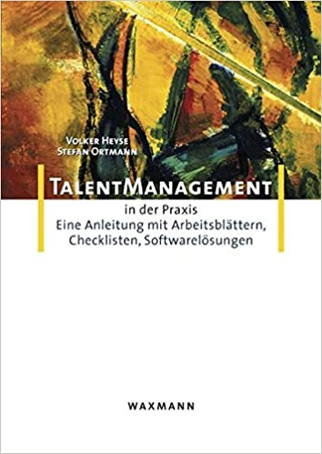 Talent-Management in der Praxis: Eine Anleitung mit Arbeitsblättern ...