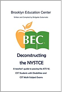 Deconstructing the NYSTCE A teacher's guide to passing the EAS and