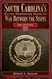 South Carolina's Military Organizations During the War Between the States:: The Upstate (Civil War Sesquicentennial Series) (Civil War Series)