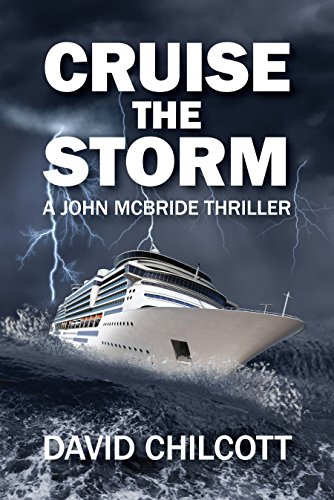 Book: Cruist the Storm (John McBride Thrillers Book 2) by David Chilcott