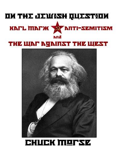 On the Jewish Question - Karl Marx, anti-Semitism and the War against the West (Karl Marx Jewish Question)